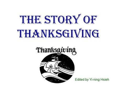 The Story of Thanksgiving Edited by Yi-ning Hsieh.