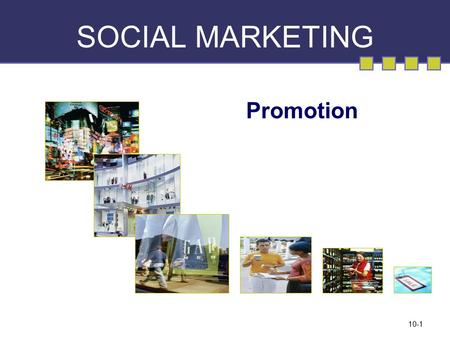10-1 SOCIAL MARKETING Promotion. 15-2 The Communication Process © Copyright 2008 Pearson Education Canada.