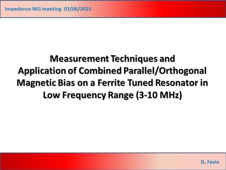 Measurement Techniques and Application of Combined Parallel/Orthogonal Magnetic Bias on a Ferrite Tuned Resonator in Low Frequency Range (3-10 MHz) G.
