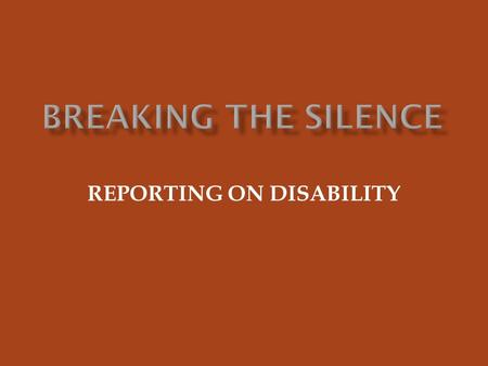 REPORTING ON DISABILITY. Prepared by: Christopher KARADJOV Associate Professor, Department of Journalism and Mass Communication, California State University.