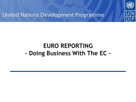 1 EURO REPORTING – Doing Business With The EC –. 2 Index  Relationship Overview  The FAFA Principles  Gain/Loss Scenarios  Financial Risk  Possible.