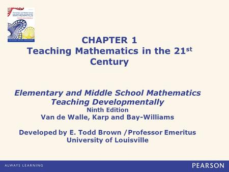 CHAPTER 1 Teaching Mathematics in the 21st Century