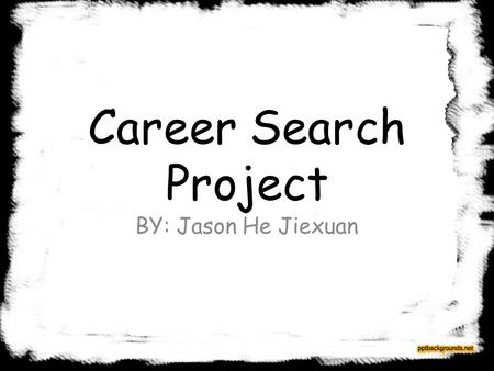 Career Search Project BY: Jason He Jiexuan. Computer Programmer Average salary for $80,280 per year. Starting salary for about $40,000 per year.