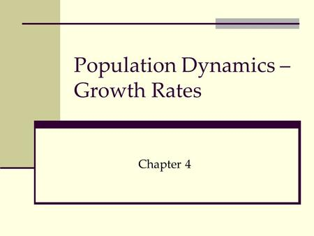 Population Dynamics – Growth Rates Chapter 4. Learning Targets I can… 1. Explain the concept of carrying capacity 2. Model how limiting factors and organism.