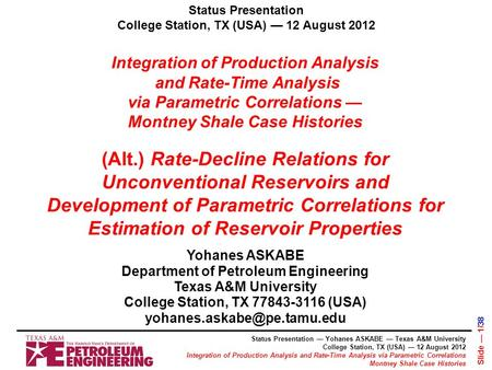 Integration of Production Analysis and Rate-Time Analysis via Parametric Correlations — Montney Shale Case Histories Yohanes ASKABE Department of Petroleum.