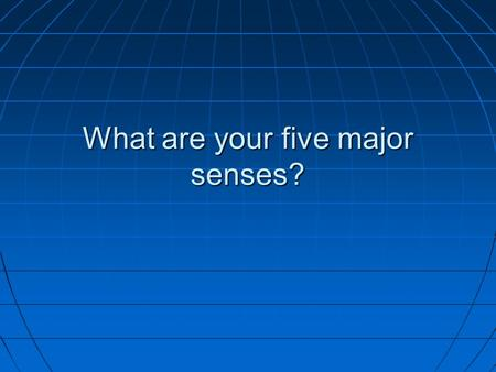 What are your five major senses?. Special Senses: Vision.