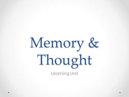 Memory & Thought Learning Unit. Memory and Thought John Kingsley came to our attention in a shocking news story about an 83- year-old Alzheimer's patient.