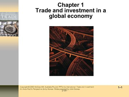 Copyright  2006 McGraw-Hill Australia Pty Ltd. PPTs t/a International Trade and Investment: An Asia–Pacific Perspective 2e by Gionea. Slides prepared.