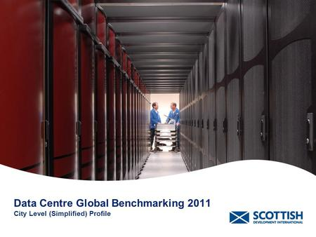 Data Centre Global Benchmarking 2011 City Level (Simplified) Profile.