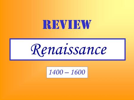 Renaissance review 1400 – 1600. Anchor Dates 1000 - Musical STAFF used for - CHANT in the - EARLY MEDIEVAL PERIOD in - MONASTERIES 1066 - BATTLE OF HASTINGS.