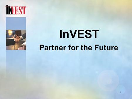 1 InVEST Partner for the Future. 2 A unique business and education partnership training students in insurance, financial services and risk management.