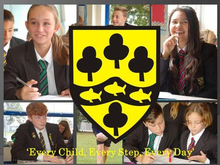 'Every Child, Every Step, Every Day'. Welcome to Testwood 'Every Child, Every Step, Every Day'