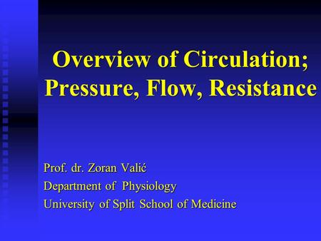 Overview of Circulation; Pressure, Flow, Resistance