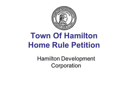 Town Of Hamilton Home Rule Petition Hamilton Development Corporation.