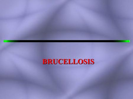 BRUCELLOSIS. Overview Brucellosis, also called undulant or Malta fever, is a prolonged febrile disease involving the reticuloendothelial system and is.