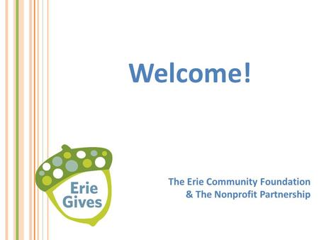 Welcome! The Erie Community Foundation & The Nonprofit Partnership.
