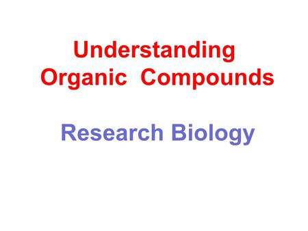 Understanding Organic Compounds Research Biology.