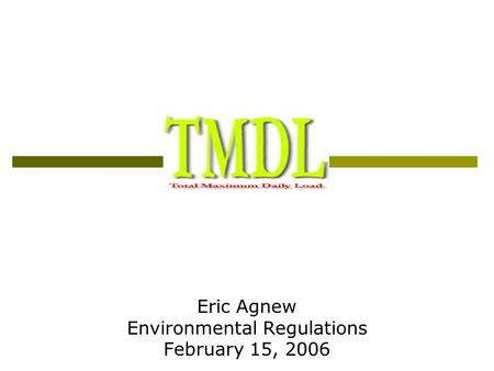 Eric Agnew Environmental Regulations February 15, 2006.