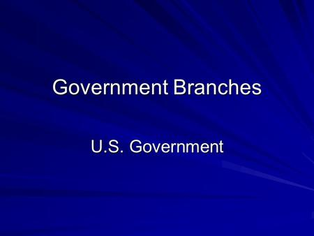 Government Branches U.S. Government A. Article I of the Constitution 1. Legislative Branch referred to as Congress a. Congress will consist of a House.