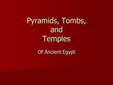 Pyramids, Tombs, and Temples Of Ancient Egypt. Pharaohs buried in royal tombs Pharaohs buried in royal tombs Old Kingdom: tombs located inside pyramids.
