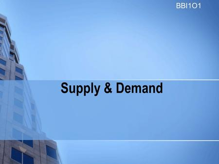 Supply & Demand BBI1O1. Resources In most cases, it takes a combination of resources to create the goods and services that businesses provide What happens.