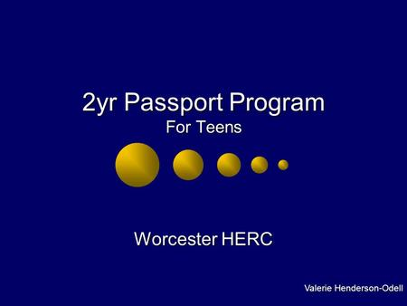 2yr Passport Program For Teens Worcester HERC Valerie Henderson-Odell.