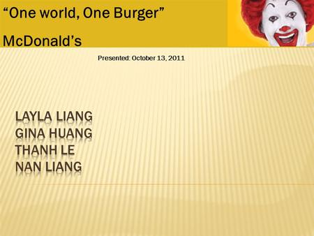 """One world, One Burger"" McDonald's Presented: October 13, 2011."