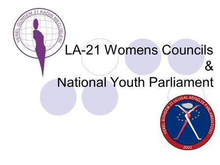 LA-21 Womens Councils & National Youth Parliament.