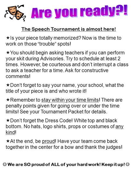 " Is your piece totally memorized? Now is the time to work on those ""trouble"" spots!  You should begin asking teachers if you can perform your skit during."