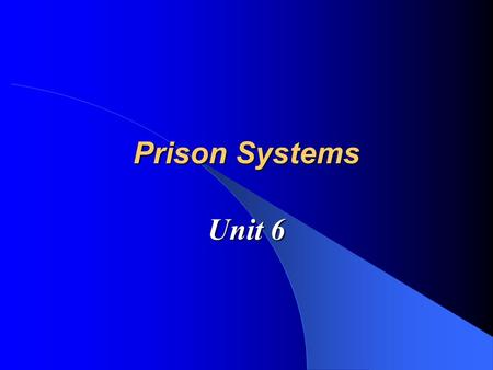 Prison Systems Unit 6. Quick Review Sentencing: The imposition of a criminal sanction by a judicial authority.