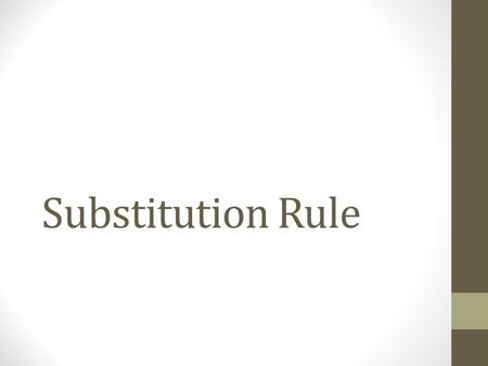 Substitution Rule. Basic Problems Example (1)