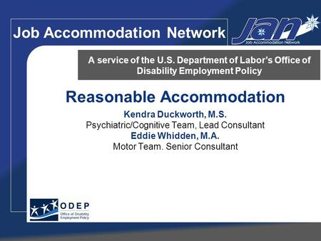 Reasonable Accommodation Kendra Duckworth, M.S. Psychiatric/Cognitive Team, Lead Consultant Eddie Whidden, M.A. Motor Team. Senior Consultant A service.
