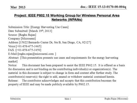 Doc.: IEEE 15-13-0170-00-004q Submission Project: IEEE P802.15 Working Group for Wireless Personal Area Networks (WPANs) Submission Title: [Energy Harvesting.