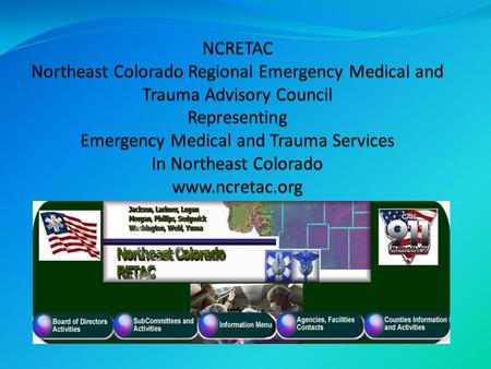 EMTS - A Brief History EMS Act of 1973 – Beginning of EMS in Colorado EMS Funding bill of 1989 SB 034 Trauma System Formed in 1995 SB 95-076 ATAC's Integrated.