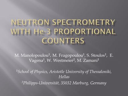 M. Manolopoulou 1, M. Fragopoulou 1, S. Stoulos 1, E. Vagena 1, W. Westmeier 2, M. Zamani 1 1 School of Physics, Aristotle University of Thessaloniki,