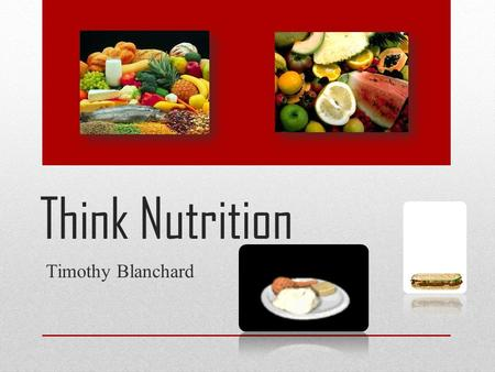 Think Nutrition Timothy Blanchard. carbohydrates  source of energy  two types  simple  Candy, chocolate  complex  fibre  complex are longer strings.