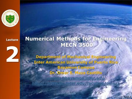 Lecture 2 Numerical Methods for Engineering MECN 3500 Department of Mechanical Engineering Inter American University of Puerto Rico Bayamon Campus Dr.