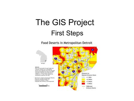 The GIS Project First Steps. Introduction Designing a GIS project. –What is the nature of the project? –What is the scope of the project? Project management.