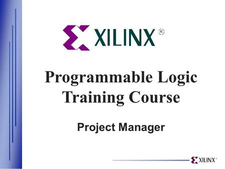Programmable Logic Training Course Project Manager.
