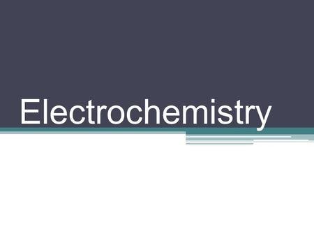 Electrochemistry. Electron Transfer Reactions Electron transfer reactions are oxidation- reduction or redox reactions. Electron transfer reactions are.