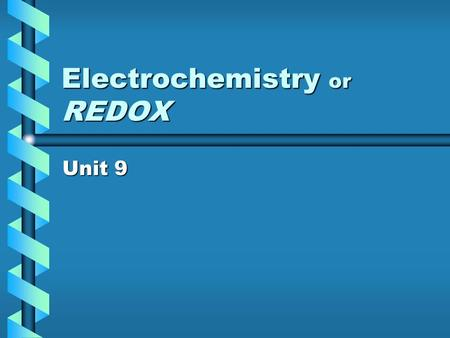 Electrochemistry or REDOX Unit 9. I. The Vocabulary of Electrochemistry A] Electrochemsitry is…… The field of chemistry studying reactions resulting from.