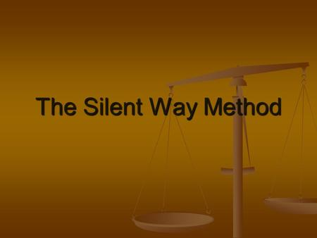 The Silent Way Method.