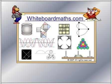 Whiteboardmaths.com © 2007 All rights reserved 5 7 2 1.