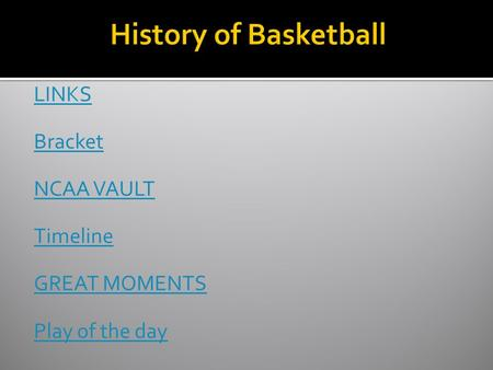 LINKS Bracket NCAA VAULT Timeline GREAT MOMENTS Play of the day.