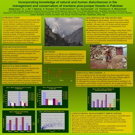 Incorporating knowledge of natural and human disturbances in the management and conservation of montane pine-juniper forests in Pakistan Asbjornsen 1,