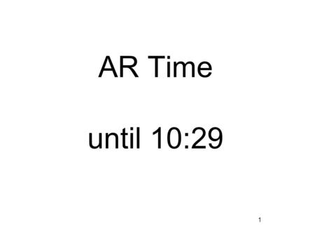 AR Time until 10:29 1. Student Planner Place this in the proper place Jan 29, 2015 Atomic Superhero Report and the last day to turn in any work for triad.