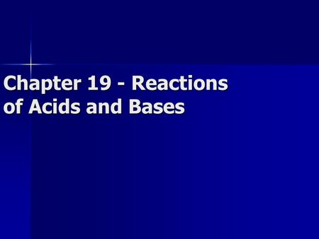 Chapter 19 - Reactions of Acids and Bases. Water is amphoteric - can act as either an acid or base H 2 O H + + OH - (acting as acid) H 2 O H + + OH -