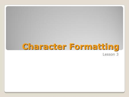 Character Formatting Lesson 3. Skills Matrix SKILL #MATRIX SKILL 2.1.1Apply styles 2.1.2Create and modify styles 2.1.3 Format characters.