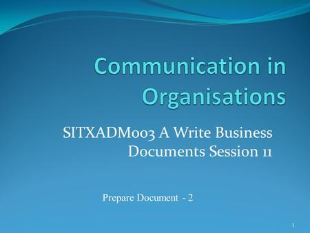 SITXADM003 A Write Business Documents Session 11 1 Prepare Document - 2.