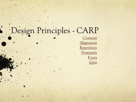 Design Principles - CARP Contrast Alignment Repetition Proximity Fonts Quiz.